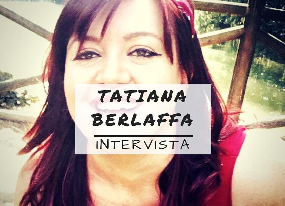 INTERVISTA A TATIANA BERLAFFA AUTRICE DEL BLOG GREEN TEA FOR BREAKFAST