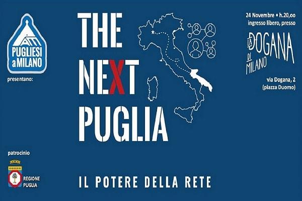 L'ASSOCIAZIONE DEI PUGLIESI A MILANO PRESENTA THE NEXT PUGLIA
