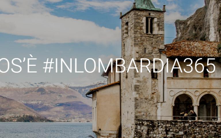 #INLOMBARDIA365 IL PROGETTO DI STORYTELLING DELLA REGIONE LOMBARDIA