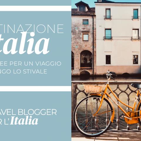 TRAVEL BLOGGER PER L'ITALIA: UNA RACCOLTA FONDI E UNA GUIDA PER RILANCIARE IL TURISMO